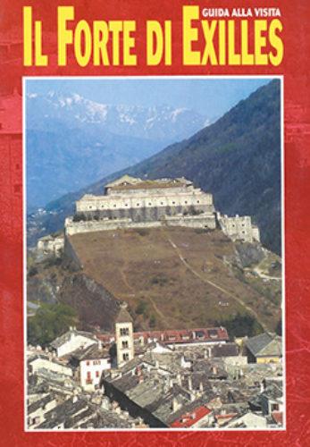 Il Forte di Exilles. Guida alla visita