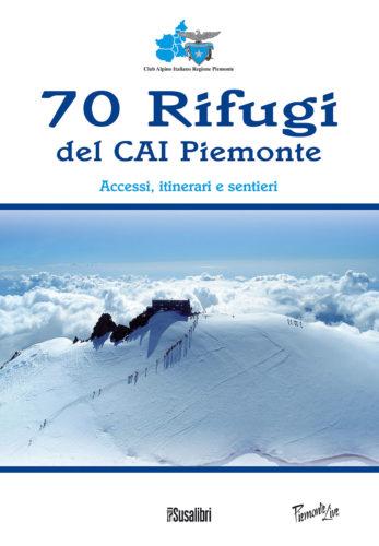 70 RIFUGI DEL CAI PIEMONTE