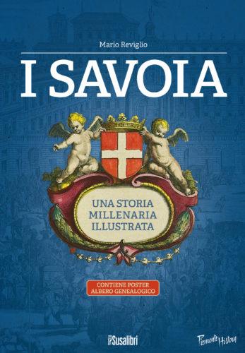 I Savoia. Una storia millenaria illustrata