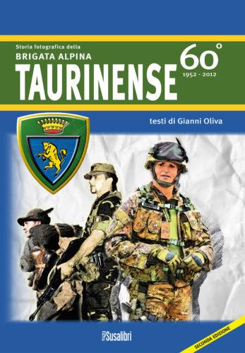 Storia fotografica della BRIGATA ALPINA TAURINENSE 60° 1952 – 2012