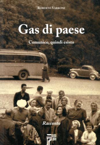Gas di paese. Comunico, quindi esisto