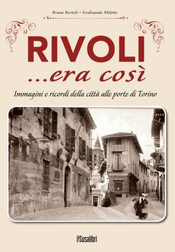 Rivoli… era così. Immagini e ricordi della città  alle porte di Torino