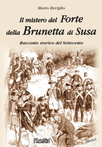 Il mistero del Forte della Brunetta di Susa. Racconto storico del Settecento
