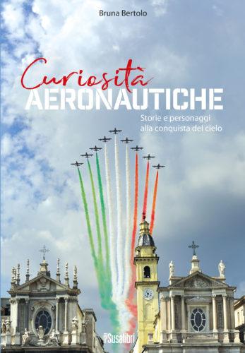 Curiosità Aeronautiche. Storie e personaggi del cielo