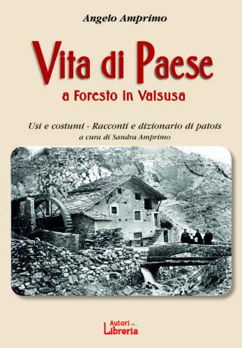 """Presentazione del libro """"Vita di Paese a Foresto in Valsusa"""""""