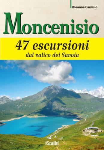 Moncenisio Valico dei Savoia. Storia, paesaggi e percorsi