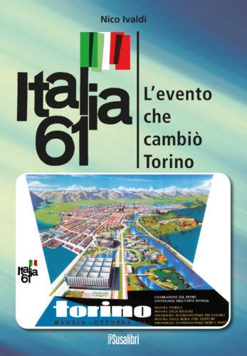 Italia 61  L'evento  che cambiò Torino