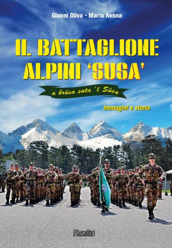 Il Battaglione alpini 'Susa'. Immagini e storia